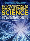 Introduction to Management Science: Quantative Approaches to Decision Making (with CourseMate and eBook Access Card)