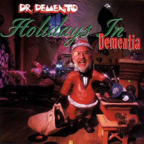 Holidays in Dementia Dr Demento's Christmas