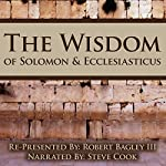 The Wisdom of Solomon and Ecclesiasticus: Re-Presented by Robert Bagley III | Robert Bagley III