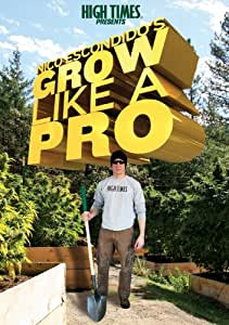 High Times Pres: Nico Escondidos Grow Like A Pro [Edizione: Stati Uniti] [USA] [DVD]