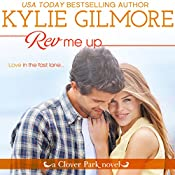 Rev Me Up: Clover Park, Book 7 | Kylie Gilmore
