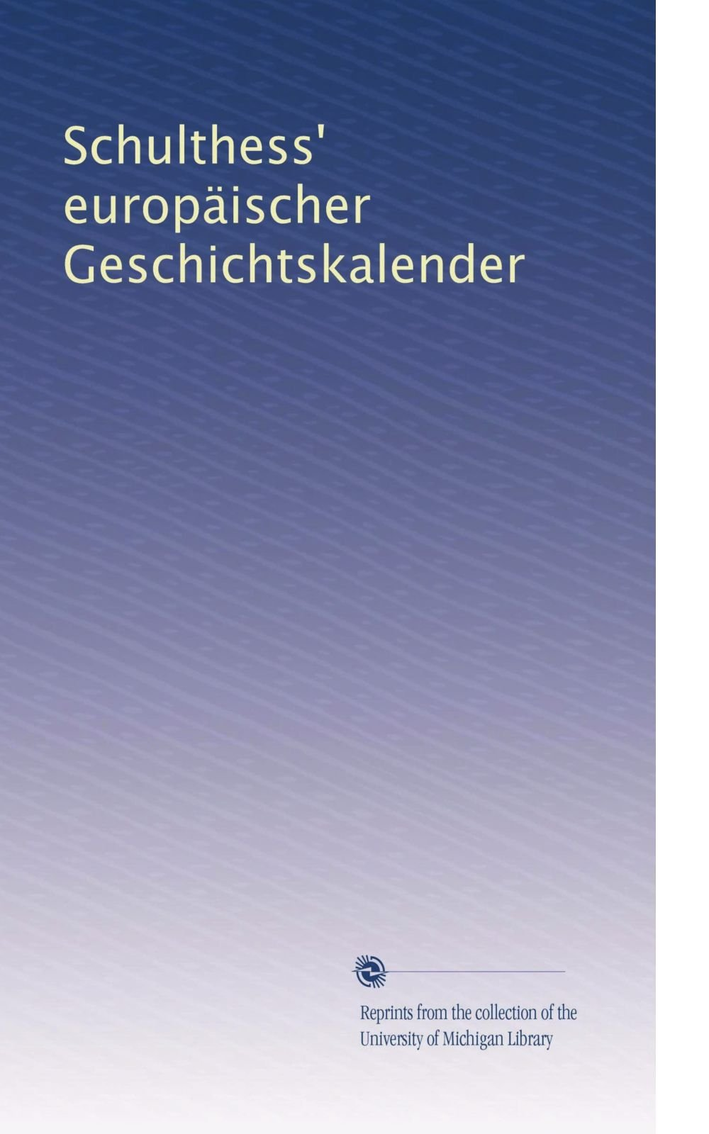 Schulthess' europäischer Geschichtskalender (German Edition) ebook