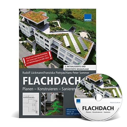 FLACHDACH: Planen - Konstruieren - Sanieren Taschenbuch – 8. Januar 2018 Rudolf Lückmann Franziska Pietryas Hans-Peter Sommer Weka Media Gmbh & Co. Kg