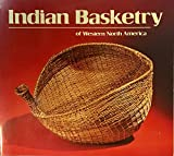 Indian Basketry of Western North America (From the Collection of the Bowers Museum, Santa Ana, California)