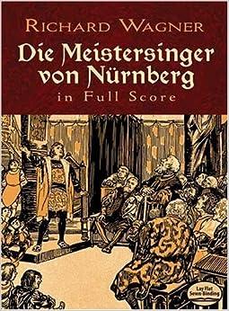 Book Die Meistersinger von N?berg in Full Score (Dover Music Scores) by Richard Wagner (2009-10-16)