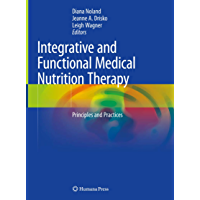Integrative and Functional Medical Nutrition Therapy: Principles and Practices (Nutrition and Health)