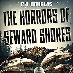 The Horrors of Seward Shores