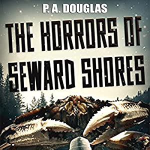The Horrors of Seward Shores Audiobook