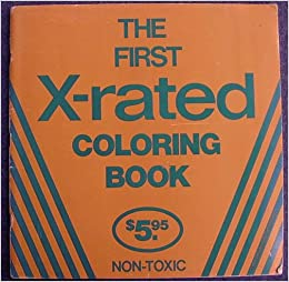 The First X-rated Coloring Book: Jeffrey Kerns: 9780930610135 ...