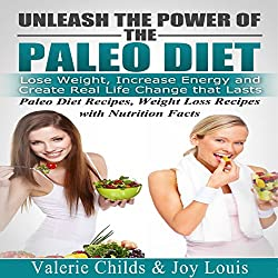 Paleo Diet: Unleash the Power of the Paleo Diet