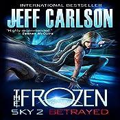 Frozen Sky 2: Betrayed: Frozen Sky | Jeff Carlson