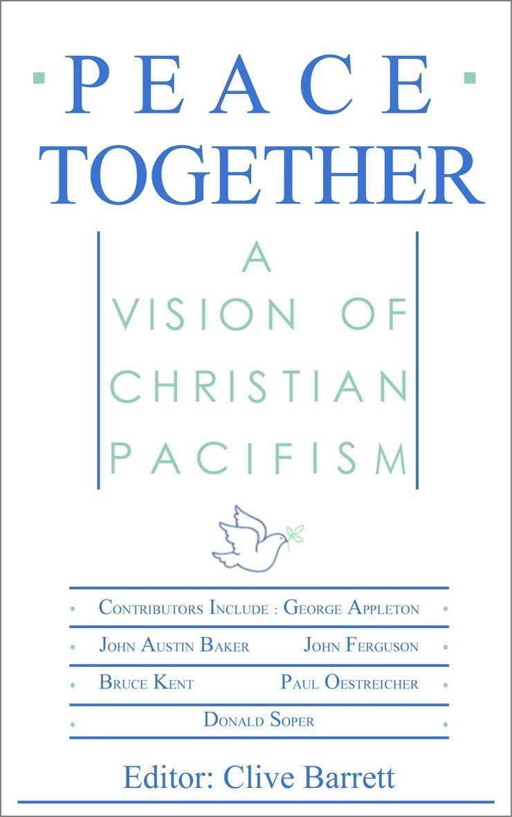 Peace Together: A Vision of Christian Pacifism