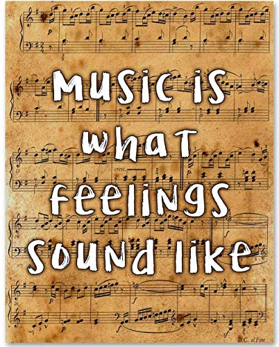 Music is What Feelings Sound Like - 11x14 Unframed Art Print - Makes a Great Gift Under $15 for ()