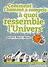 Comment l'homme a compris à quoi ressemble l'Univers par Nouel-Rénier