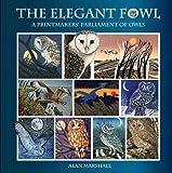 The Elegant Fowl: A Printmakers' Parliament of Owls