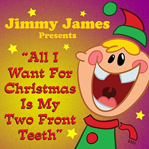 All I Want For Christmas Is My Two Front Teeth (Christmas Alvin For Wants)