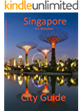 Singapore City Guide (Waterfront Series Book 20)