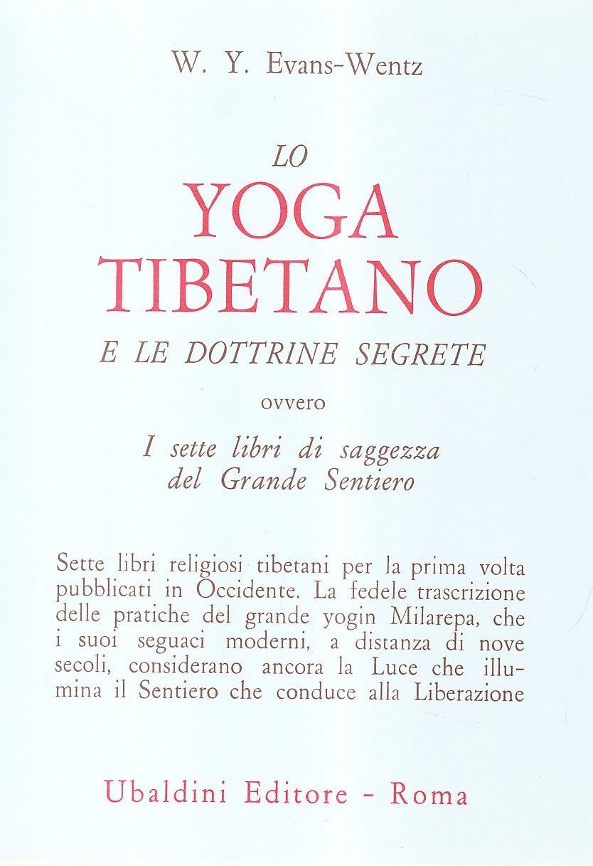 Lo yoga tibetano e le dottrine segrete. I sette libri di ...
