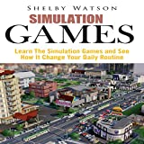 img - for Simulation Games: Learn the Simulation Games and See How It Change Your Daily Routine book / textbook / text book