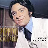 Come Le Viole: I Successi by Peppino Gagliardi (2013-03-22)