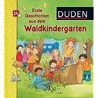 Duden: Erste Geschichten aus dem Waldkindergarten: ab 24 Monaten (DUDEN Pappbilderbücher 24+ Monate)