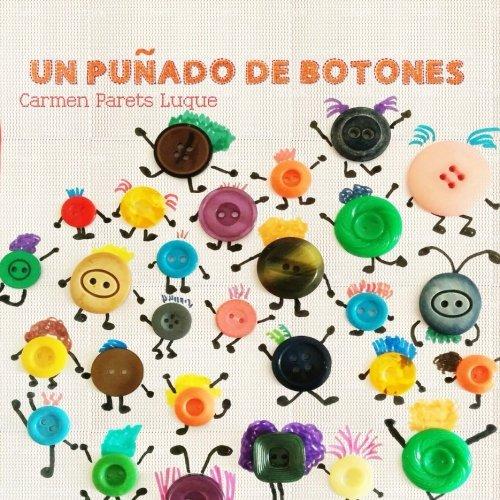 Un puñado de botones: Cuento Infantil sobre la diversidad familiar  [Parets Luque, Carmen] (Tapa Blanda)