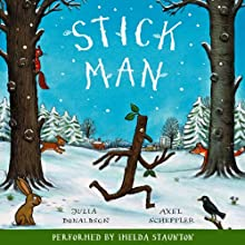 Stick Man Audiobook by Julia Donaldson Narrated by Imelda Staunton