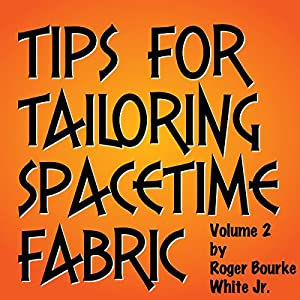 Tips for Tailoring Spacetime Fabric, Vol. 2 Audiobook
