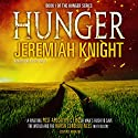 Hunger: The Hunger Series Book 1 Audiobook by Jeremiah Knight Narrated by Jeffrey Kafer