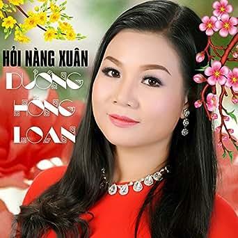 Tuyển Tập Những Ca Khúc Hay Nhất Của Dương Hồng Loan ...