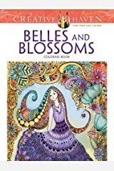 Creative Haven Belles and Blossoms Coloring Book (Creative Haven Coloring Books) Paperback