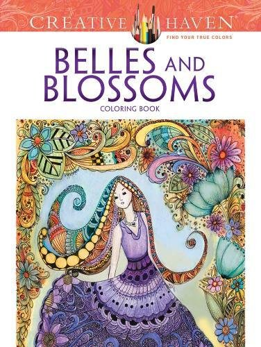 Creative Haven Belles and Blossoms Coloring Book (Creative Haven Coloring Books)