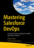 Mastering Salesforce DevOps: A Practical Guide to Building Trust While Delivering Innovation (English Edition)