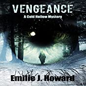 Vengeance: Cold Hollow Mysteries, Book 4 | Emilie J. Howard