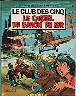 Amazon Fr Le Castel Du Baron De Fer Le Club Des Cinq
