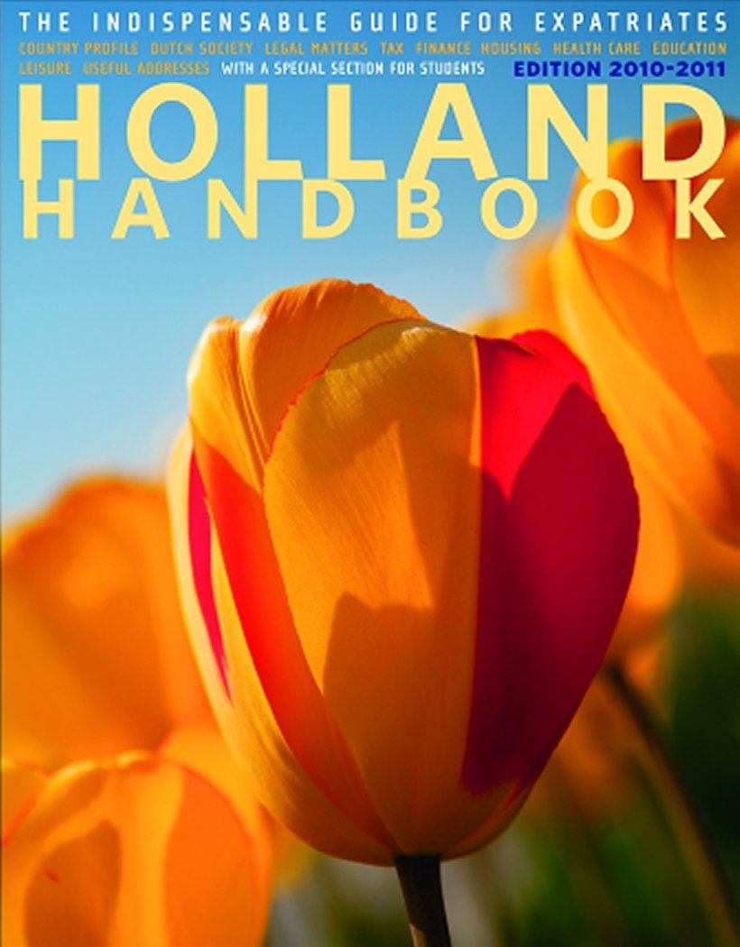 Read Online The Holland Handbook: The Indispensable Guide for Expatriates pdf epub