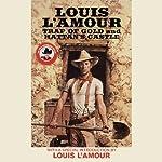 Trap of Gold & Hattan's Castle | Louis L'Amour