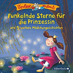 Funkelnde Sterne für die Prinzessin und 5 weitere Mädchengeschichten (Vorlesemaus)
