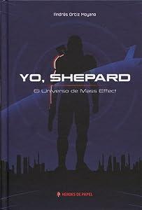 Yo, Shepard: el universo de Mass Effect