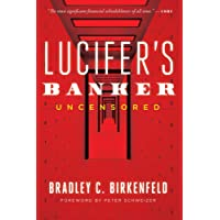Lucifer€™s Banker Uncensored: The Untold Story of How I Destroyed Swiss Bank Secrecy