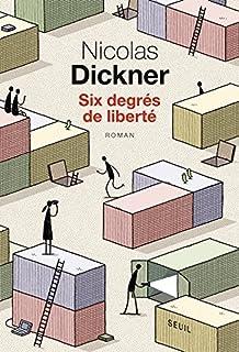 Six degrés de liberté, Dickner, Nicolas