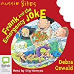 Frank and the Emergency Joke: Aussie Bites | Debra Oswald
