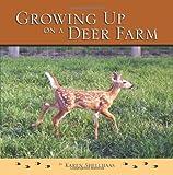 Growing up on a Deer Farm, Karen Shellhaas, 1468112759