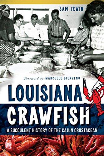 Louisiana Crawfish: A Succulent History of the Cajun Crustacean (American  Palate)