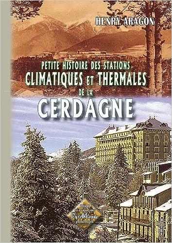 Livre gratuits Petite Histoire des stations thermales & climatiques de la Cerdagne pdf epub