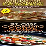 Cooking For One Cookbook For Beginners & Slow Cooking Guide For Beginners: Cooking Books Box Set, Book 1 | Claire Daniels