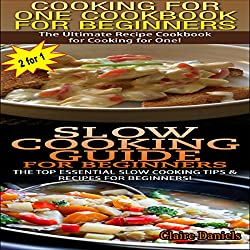 Cooking For One Cookbook For Beginners & Slow Cooking Guide For Beginners