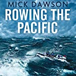 Rowing the Pacific: 7,000 Miles from Japan to San Francisco | Mick Dawson