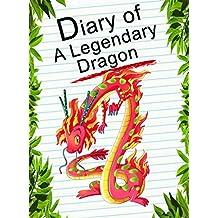 Diary Of A Legendary Dragon (Animal Diary Book 33)