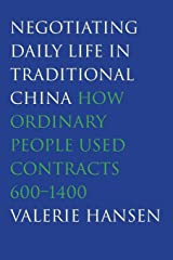 Negotiating Daily Life in Traditional China: How Ordinary People Used Contracts, 600-1400 Paperback